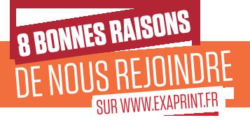 8 bonnes raisons de nous rejoindre sur Exaprint.fr