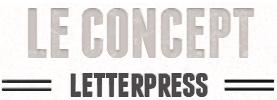 Letterpress / Le concept
